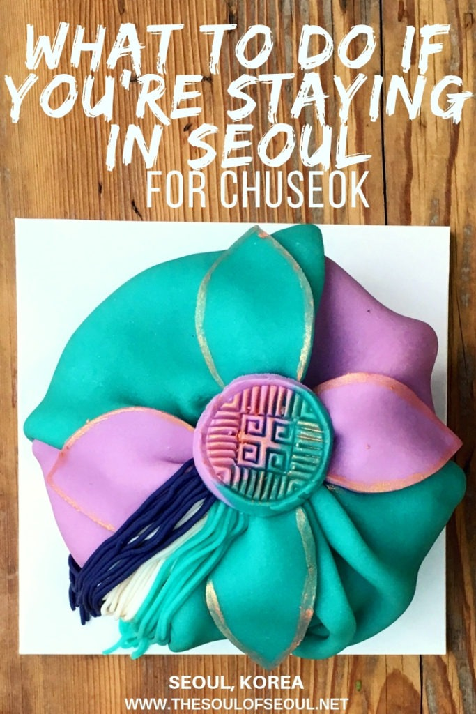 What To Do If You're Staying in Seoul for Chuseok