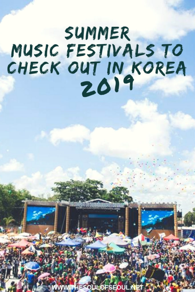 The Summer Music Festivals To Check Out In Korea in 2019